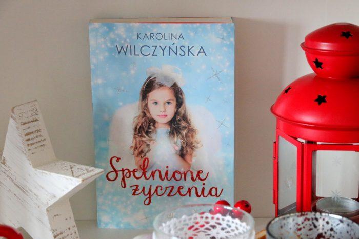 Karolina Wilczyńska - Spełnione życzenia