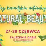 Targi Natural Beauty już 27 i28 czerwca weWrocławiu